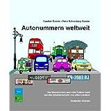 Autonummern weltweit: Die Kennzeichen und viele Fakten rund um den Straßenverkehr von allen Ländern
