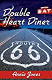 Double Heart Diner (Route 66 Trilogy)
