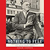 Nothing to Fear: FDR's Inner Circle and the Hundred Days That Created Modern America | [Adam Cohen]