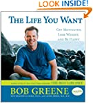 The Life You Want: Get Motivated, Los...