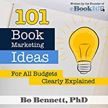101 Book Marketing Ideas for All Budgets: Clearly Defined Audiobook by Bo Bennett Narrated by Bo Bennett PhD