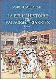 echange, troc Marie d'Albarade - Belle histoire des palaces de Biarritz - Epoque 2