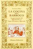 La cocina del Barroco (Spanish Edition) (8420629146) by Diaz, Lorenzo