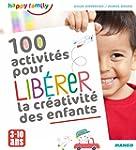 100 activit�s pour lib�rer la cr�ativ...