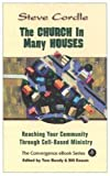 img - for By Rev. Dr. Steve Cordle The Church In Many Houses: Reaching Your Community Through Cell-based Ministry [Paperback] book / textbook / text book