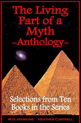The Living Part of a Myth Anthology: Excerpts from Ten Books in the Series