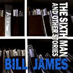 The Sixth Man and Other Stories: Harpur and Iles | Bill James