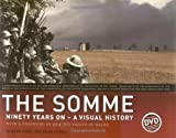 img - for The Somme: Ninety Years On A Visual History by Duncan Youell (2006-06-01) book / textbook / text book