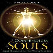 A Compendium of Souls: Dream Team of Spirit Helpers to Support You in Your Life (       UNABRIDGED) by Angel Cusick Narrated by Veronica Leckie
