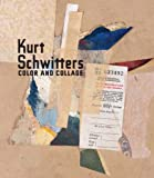 Kurt Schwitters: Color and Collage (Menil Collection) (0300166117) by Schulz, Isabel