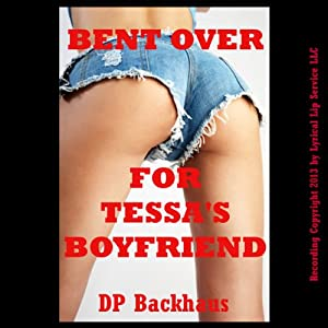 Bent Over for Tessa's Boyfriend: A First Anal Sex Threesome Erotica Story | [DP Backhaus]
