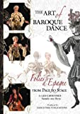 The Art of Baroque Dance: Folies d'Espagne From Page to Stage