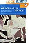 From Mercenaries to Market the Rise a...
