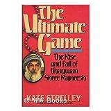The Ultimate Game: The Rise and Fall of Bhagwan Shree Rajneesh ~ Kate Strelley