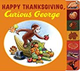 img - for Happy Thanksgiving, Curious George tabbed board book book / textbook / text book