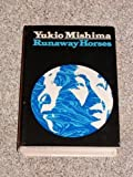 Runaway Horses (His the Sea of Fertility 2) (0394466187) by Mishima, Yukio