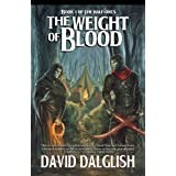 The Weight of Blood (The Half-Orcs Book 1) ~ David Dalglish