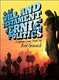 The Last Will And Testament Of Ernie Politics: A California Crime Novel by Brad Grusnick ebook deal