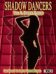 Shadow Dancers Vol 8. Busty Babes