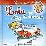 echange, troc Liane Schneider - Lola va chez le dentiste