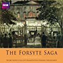 The Forsyte Saga (Dramatised)  by John Galsworthy Narrated by Dirk Bogarde, Michael Hordern, Diana Quick, Michael Williams, Amanda Redman