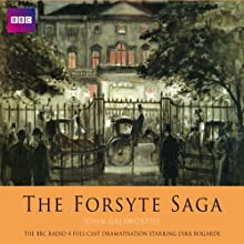 The Forsyte Saga (Dramatised) Radio/TV Program by John Galsworthy Narrated by Dirk Bogarde, Michael Hordern, Diana Quick, Michael Williams, Amanda Redman