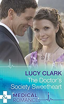 The Doctor's Society Sweetheart (Mills & Boon Medical)