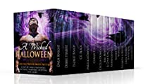 A WICKED HALLOWEEN: A PARANORMAL ROMANCE BOX SET OF TALES FEATURING WITCHES, VAMPIRES, SHIFTERS, GHOSTS, AND MORE...