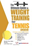 The Ultimate Guide to Weight Training for Tennis (Ultimate Guide to Weight Training) (Ultimate Guide to Weight Training: Tennis) Robert G. Price