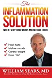 img - for The Inflammation Solution: When Everything Works and Nothing Hurts book / textbook / text book