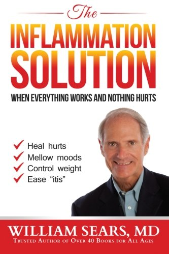 The Inflammation Solution: When Everything Works and Nothing Hurts PDF
