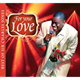 For Your Love Best of Sir Charles Jones