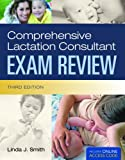 Comprehensive Lactation Consultant Exam Review, Third Edition (Smith, Comprehensive Lactation Consultant Exam Review)