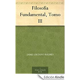 Filosof�a Fundamental, Tomo III