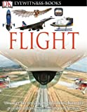 Flight (DK Eyewitness Books) (0756673178) by Nahum, Andrew
