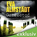 Ostseetod (Pia Korittki 11) Audiobook by Eva Almstädt Narrated by Sabine Arnhold