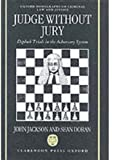 Judge without Jury: Diplock Trials in the Adversary System (Oxford Monographs on Criminal Law & Criminal Justice) (0198258895) by Jackson, John