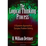 The Logical Thinking Process: A Systems Approach to Complex Problem Solving [With CDROM]by H. William Dettmer