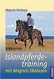 Islandpferdetraining mit Magnús Skúlason title=