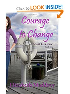 Courage to Change (Grant Us Grace) (Volume 2) Elizabeth Maddrey