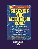 Cracking the Metabolic Code (Volume 3 of 3): 9 Keys to Optimal Health