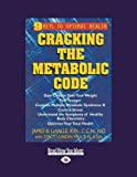 Cracking the Metabolic Code (Volume 3 of 3): 9 Keys to Optimal Health