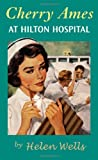 Cherry Ames, At Hilton Hospital: Book 13 (0826104215) by Wells, Helen