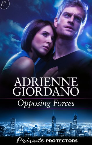 Opposing Forces (Private Protectors) by Adrienne Giordano