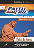 Faith Under Fire 1 Faith and Jesus Participant's Guide (ZondervanGroupware Small Group Edition) (No. 1)