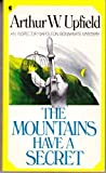The Mountains Have a Secret (An Inspector Napoleon Bonaparte Mystery) (0684185016) by Arthur W. Upfield