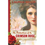 The Seduction of the Crimson Rose ~ Lauren Willig