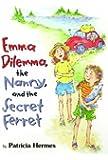 Emma Dilemma, the Nanny, and the Secret Ferret (Emma Dilemma series Book 5)