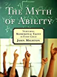 The Myth of Ability: Nurturing Mathematical Talent in Every Child