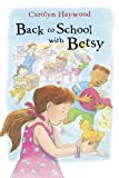 Back to School with Betsy (Odyssey/Harcourt Young Classic) (0152051015) by Haywood, Carolyn